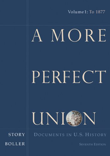 More Perfect Union Documents in U. S. History 7th 2009 9780547150550 Front Cover