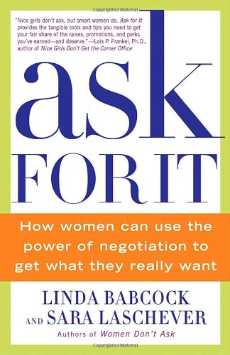 Ask for It How Women Can Use the Power of Negotiation to Get What They Really Want N/A edition cover