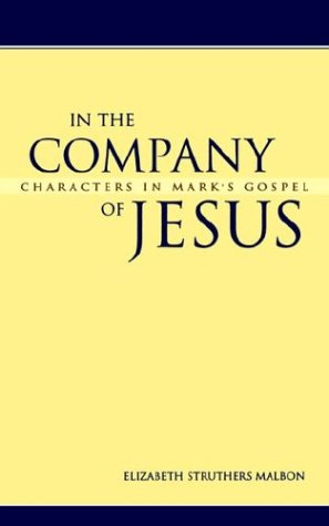 In the Company of Jesus Characters in Mark's Gospel  2000 9780664222550 Front Cover