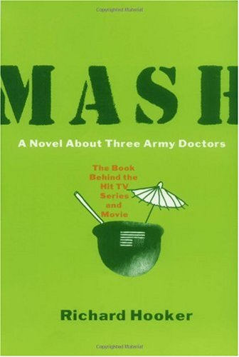 Mash A Novel about Three Army Doctors  1996 (Reprint) edition cover