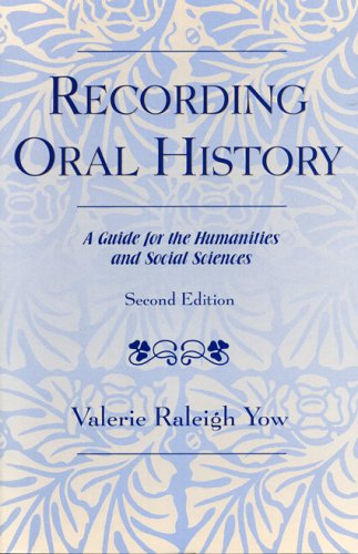 Recording Oral History A Guide for the Humanities and Social Sciences 2nd 2005 (Revised) edition cover
