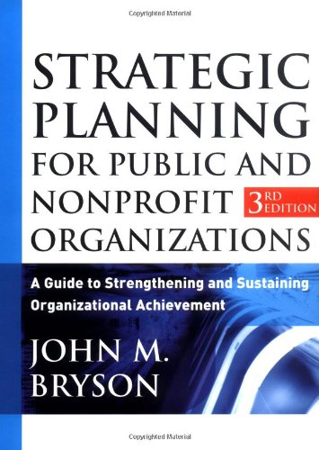 Strategic Planning for Public and Nonprofit Organizations A Guide to Strengthening and Sustaining Organizational Achievement 3rd 2004 (Revised) edition cover