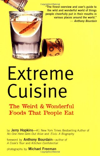 Extreme Cuisine The Weird and Wonderful Foods That People Eat N/A edition cover