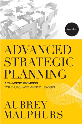 Advanced Strategic Planning A 21st-Century Model for Church and Ministry Leaders 3rd edition cover