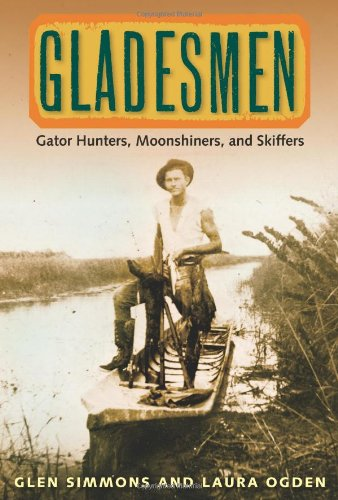 Gladesmen Gator Hunters, Moonshiners, and Skiffers  2010 edition cover