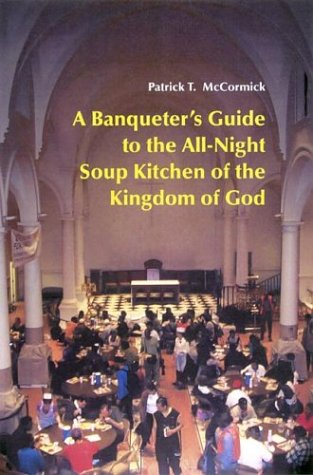 Banqueter's Guide to the All-Night Soup Kitchen of the Kingdom of God   2004 edition cover