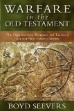Warfare in the Old Testament The Organization, Weapons, and Tactics of Ancient near Eastern Armies  2013 edition cover
