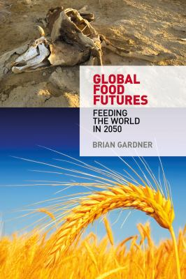 Global Food Futures Feeding the World in 2050  2013 edition cover