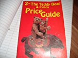 Teddy Bear and Friends Price Guide 2nd 9780875882550 Front Cover