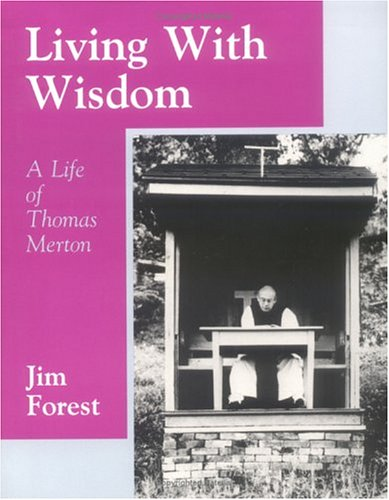 Living with Wisdom A Life of Thomas Merton  1991 (Revised) edition cover
