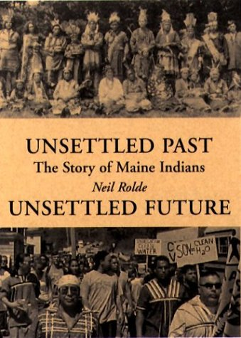 Unsettled Past, Unsettled Future The Story of Maine Indians  2004 edition cover