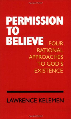 Permission to Believe : Four Rational Approaches to God's Existence N/A edition cover