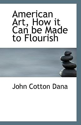 American Art, How It Can Be Made to Flourish N/A 9781113385550 Front Cover