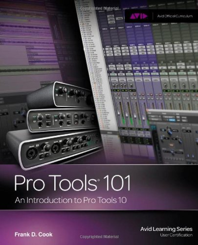 Pro Tools 101 An Introduction to Pro Tools 10  2012 edition cover