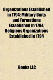 Organizations Established In 1794 Military Units and Formations Established in 1794, Religious Organizations Established In 1794 N/A edition cover