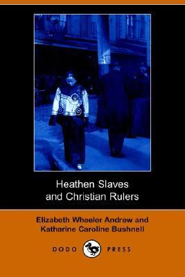 Heathen Slaves and Christian Rulers Dodo  N/A 9781406508550 Front Cover