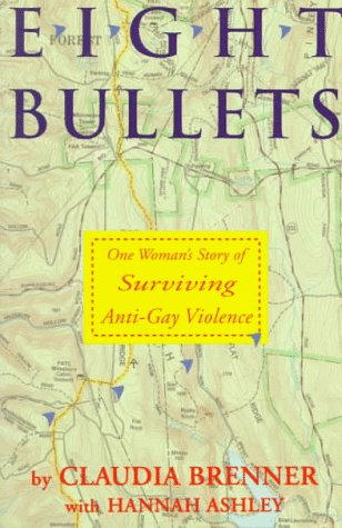 Eight Bullets : One Woman's Story of Surviving Anti-Gay Violence 1st edition cover