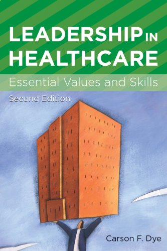 Leadership in Healthcare Essential Values and Skills 2nd 2010 edition cover