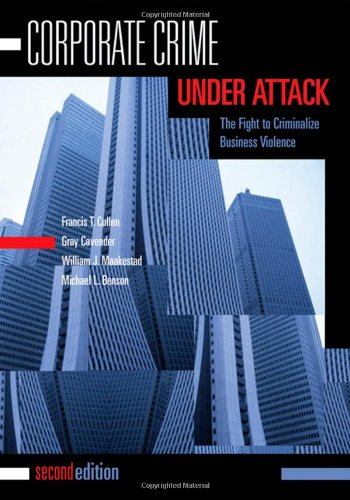 Corporate Crime under Attack The Fight to Criminalize Business Violence 2nd 2006 (Revised) edition cover