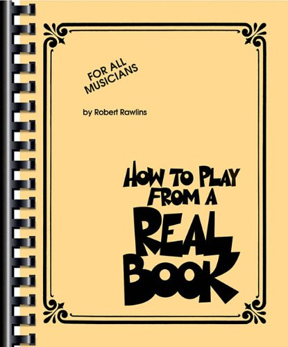 How to Play from a Real Book For All Musicians N/A edition cover