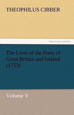 Lives of the Poets of Great Britain and Ireland (1753) Volume V N/A 9783842445550 Front Cover