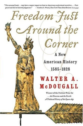 Freedom Just Around the Corner A New American History, 1585-1828  2004 edition cover