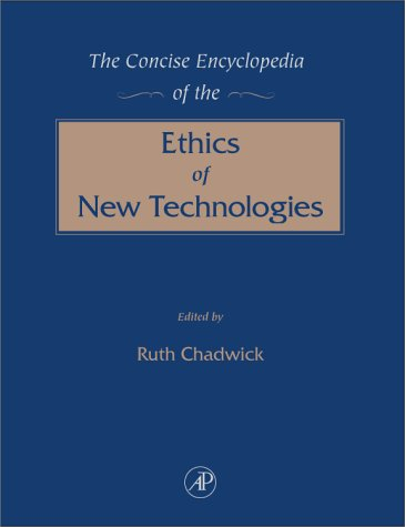 Concise Encyclopedia of the Ethics of New Technologies   2001 edition cover