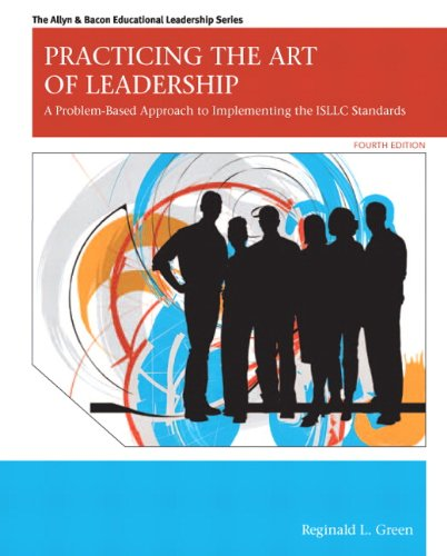 Practicing the Art of Leadership A Problem-Based Approach to Implementing the ISLLC Standards 4th 2013 (Revised) edition cover