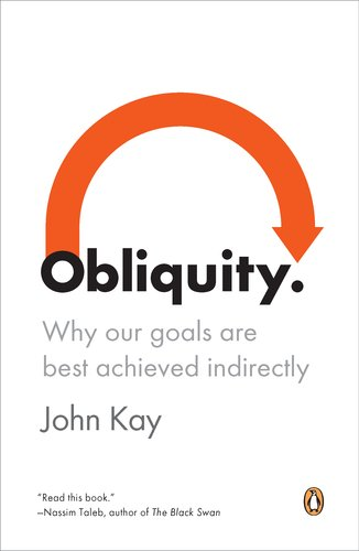 Obliquity Why Our Goals Are Best Achieved Indirectly  2012 edition cover
