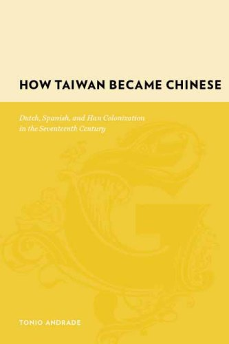 How Taiwan Became Chinese Dutch, Spanish, and Han Colonization in the Seventeenth Century  2008 edition cover