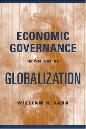 Economic Governance in the Age of Globalization   2004 9780231131551 Front Cover