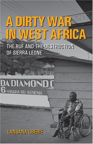 Dirty War in West Africa The RUF and the Destruction of Sierra Leone  2005 edition cover