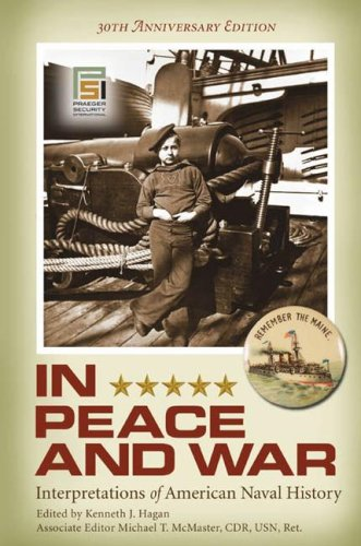 In Peace and War Interpretations of American Naval History 30th 2008 edition cover
