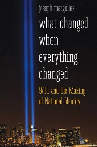 What Changed When Everything Changed 9/11 and the Making of National Identity  2013 edition cover