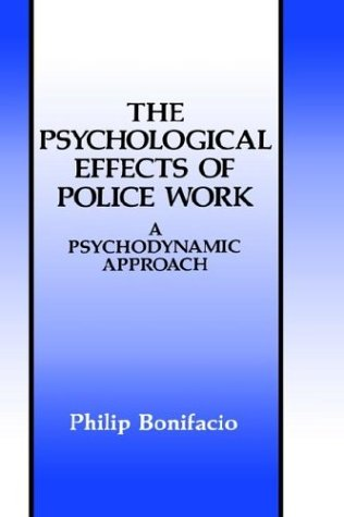 Psychological Effects of Police Work A Psychodynamic Approach  1991 9780306439551 Front Cover