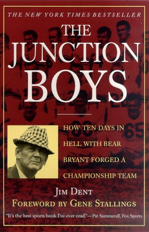 Junction Boys How Ten Days in Hell with Bear Bryant Forged a Championship Team  1999 (Revised) edition cover