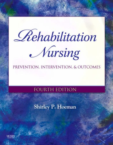Rehabilitation Nursing Prevention, Intervention, and Outcomes 4th 2007 (Revised) edition cover