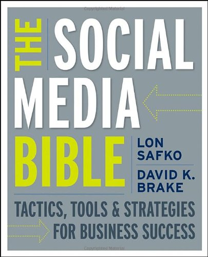 Social Media Bible Tactics, Tools, and Strategies for Business Success  2009 edition cover