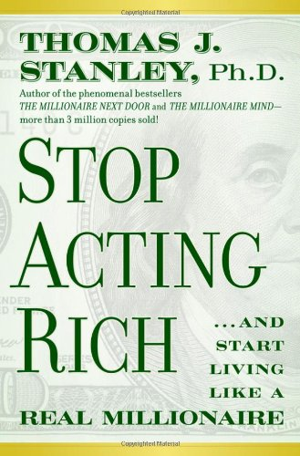 Stop Acting Rich And Start Living Like a Real Millionaire  2009 edition cover