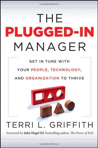 Plugged-In Manager Get in Tune with Your People, Technology, and Organization to Thrive  2012 9780470903551 Front Cover