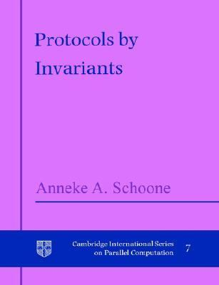 Protocols by Invariants   2004 9780521607551 Front Cover