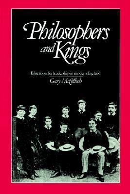 Philosophers and Kings Education for Leadership in Modern England  2002 9780521892551 Front Cover
