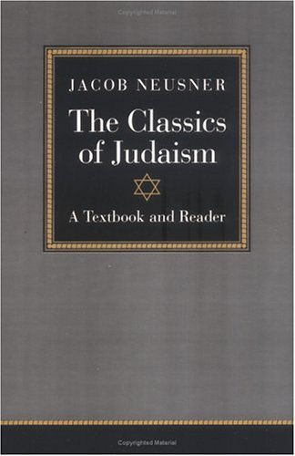 Classics of Judaism A Textbook and Reader N/A edition cover