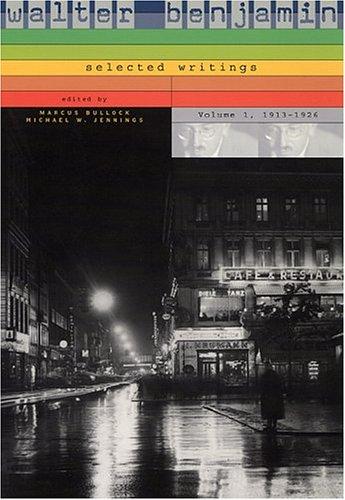 Walter Benjamin - Selected Writings, 1913-1926   1996 edition cover