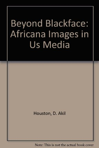 Beyond Blackface Africana Images in Us Media 3rd (Revised) 9780757567551 Front Cover