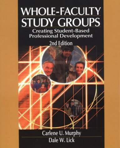 Whole-Faculty Study Groups Creating Student-Based Professional Development 2nd 2001 9780761977551 Front Cover