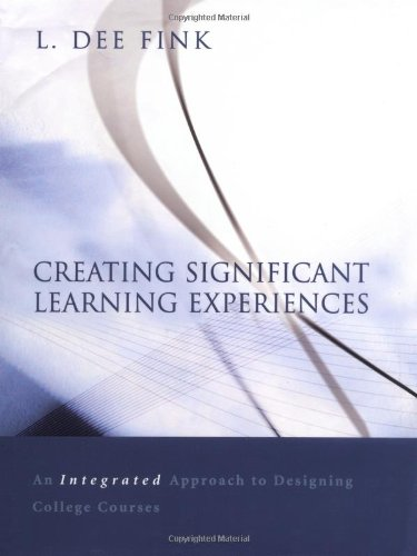 Creating Significant Learning Experiences An Integrated Approach to Designing College Courses  2003 edition cover