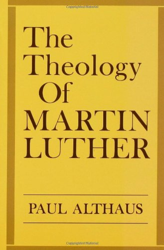 Theology of Martin Luther N/A edition cover