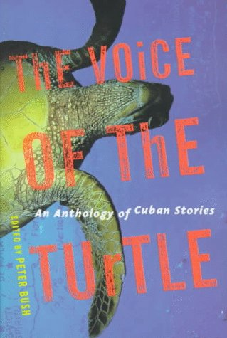 Voice of the Turtle An Anthology of Cuban Stories N/A edition cover