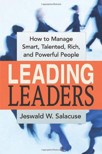 Leading Leaders How to Manage Smart, Talented, Rich, and Powerful People  2005 edition cover